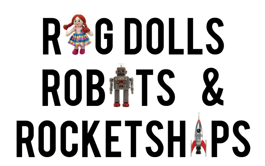 rag dolls robots and rocketships